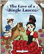 Love of a Bingle Lancer, The