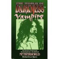 World of Darkness, The - Vampire - Netherworld