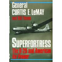Superfortress - The B-29 and American Air Power