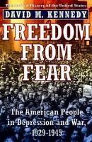 Freedom from Fear - The American People in Depression and War, 1929-1945