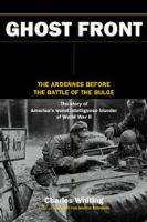 Ghost Front, The - The Ardennes Before the Battle of the Bulge