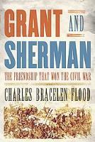 Grant & Sherman - The Friendship that Won the Civil War