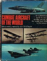 Combat Aircraft of the World from 1909 to the Present