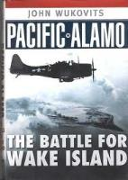 Pacific Alamo - The Battle for Wake Island
