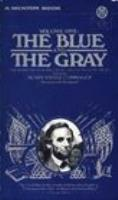 Blue & the Gray, The Vol. 1 - From the Nomination of Lincoln to the Eve of Gettysburg