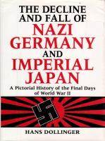 Decline and Fall of Nazi Germany and Imperial Japan, The - A Pictorial History of the Final Days of World War II