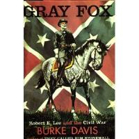 Gray Fox - Robert E. Lee & the Civil War