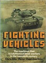 Fighting Vehicles - The Machines that Revolutionized Land Warfare in the Twentieth Century