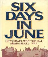 Six Days in June - How Israel Won the 1967 Arab-Israeli War