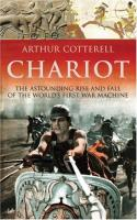 Chariot - The Astounding Rise & Fall of the World's First War Machine