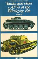 Tanks and Other AFVs of the Blitzkrieg Era - 1939-41