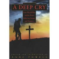 Deep Cry, A - First World War Soldier-Poets Killed in France and Flanders