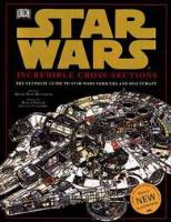 Incredible Cross-Sections - The Ultimate Guide to Star Wars Vehicles and Spacecraft