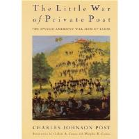 Little War of Private Post, The - The Spanish-American War Seen Up Close