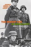 Desert Fox in Normandy, The - Rommel's Defense of Fortress Europe