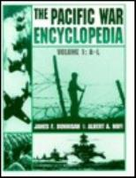 Pacific War Encyclopedia, The - Volume 1, A-L