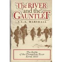 River and the Gauntlet, The - The Battle of the Chongchon River, Korea 1950