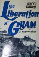 Liberation of Guam, The - 21 July-10 August