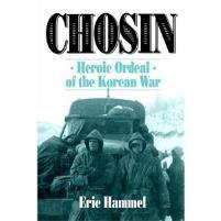 Chosin - Heroic Ordeal of the Korean War