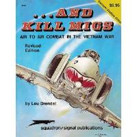 And Kill MiGs - Air to Air Combat in the Vietnam War (Revised Edition)