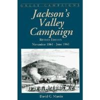 Jackson's Valley Campaign - November 1861 - June 1862 (Revised Edition)
