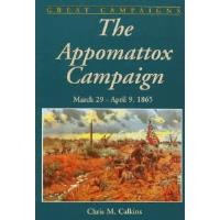 Appomattox Campaign, The - March 29 - April 9, 1865