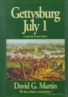 Gettysburg July 1 (Completely Revised Edition)
