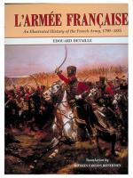 L'armee Francaise - An Illustrated History of the French Army, 1790-1885