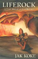 Liferock - A Lost Novel of Earthdawn