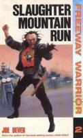 Freeway Warrior #2 - Slaughter Run Mountain
