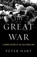 Great War, The - A Combat History of the First World War