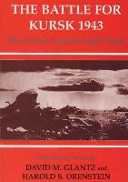 Battle for Kursk 1943, The - Soviet General Staff Study
