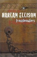 Troublemakers - Stories by Harlan Ellison