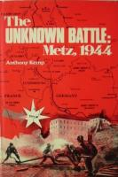 Unknown Battle, The - Metz, 1944