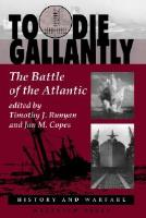 To Die Gallantly - The Battle of the Atlantic