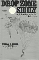 Drop Zone Sicily - Allied Airborne Strike, July 1943
