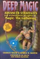 Deep Magic - Advanced Strategies for Experienced Players of Magic the Gathering