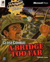 Close Combat - A Bridge Too Far, Official Tips and Strategies