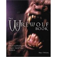 Werewolf Book, The - The Encyclopedia of Shape-Shifting Beings