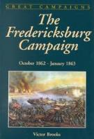 Fredericksburg Campaign, The - October 1862 - January 1863