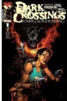 Dark Crossings Part 1 - Dark Clouds Rising