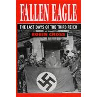 Fallen Eagle - The Last Days of the Third Reich
