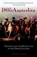 1805 - Austerlitz - Napoleon and Destruction of the Third Coalition