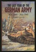 Last Year of the German Army, The - May 1944 - May 1945