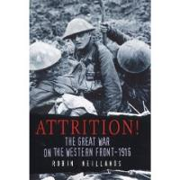 Attrition - The Great War on th Western Front, 1916
