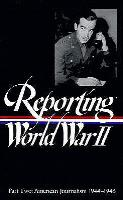 Reporting World War II Vol. 2 - American Journalism