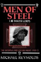 Men of Steel - I SS Panzer Corps, The Ardennes and Eastern Front 1944-45