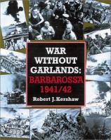 War Without Garlands - Operation Barbarossa 1941/42
