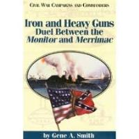 Iron and Heavy Guns - Duel Between the Monitor and Merrimac