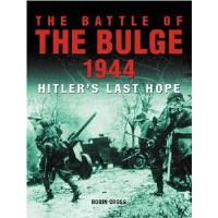 Battle of the Bulge 1944, The - Hitler's Last Hope